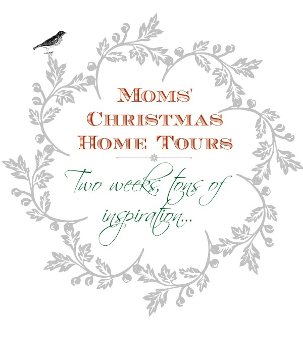 Moms' Christmas home Tours  {inspiration Affirmation}